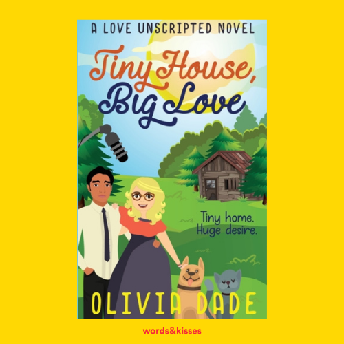 Tiny House, Big Love by Olivia Dade