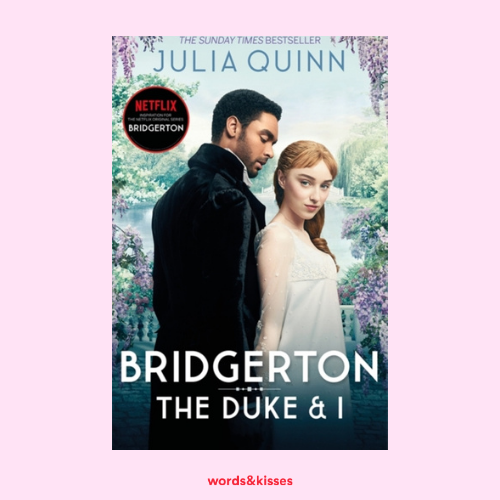 The Duke and I by Julia Quinn (The Bridgertons #1)