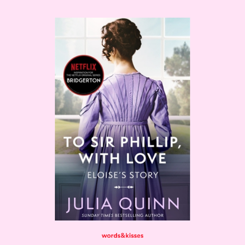 To Sir Phillip, With Love by Julia Quinn (The Bridgertons #5)