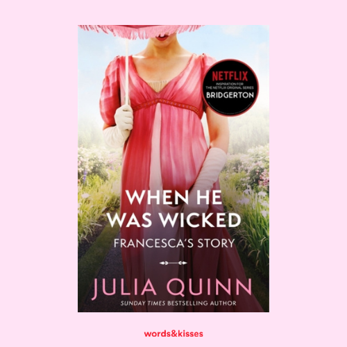 When He Was Wicked by Julia Quinn (The Bridgertons #6)