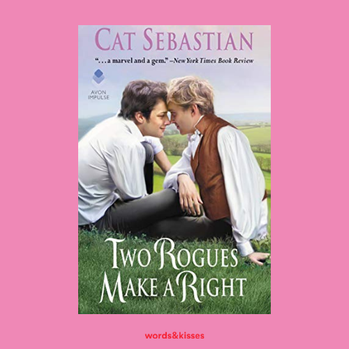 Two Rogues Make a Right by Cat Sebastian (Seducing the Sedgwicks #3)