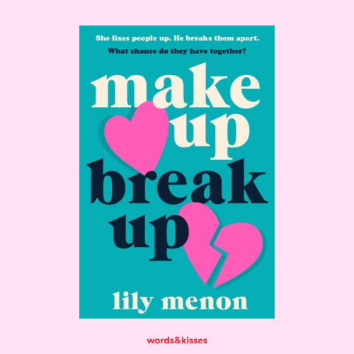 Make Up, Break Up by Lily Menon
