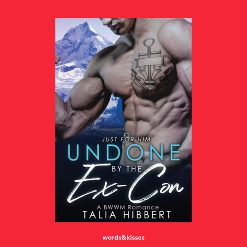 Undone by the Ex-Con by Talia Hibbert (Just for Him #2)