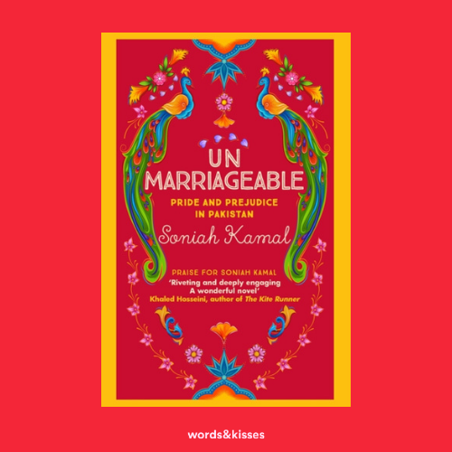 Unmarriageable: Pride and Prejudice in Pakistan by Soniah Kamal