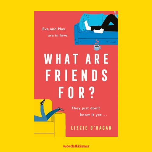 What Are Friends For? by Lizzie O'Hagan