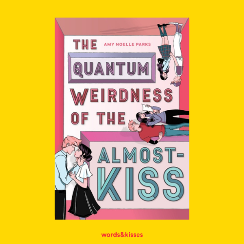 The Quantum Weirdness of the Almost-Kiss by Amy Parks