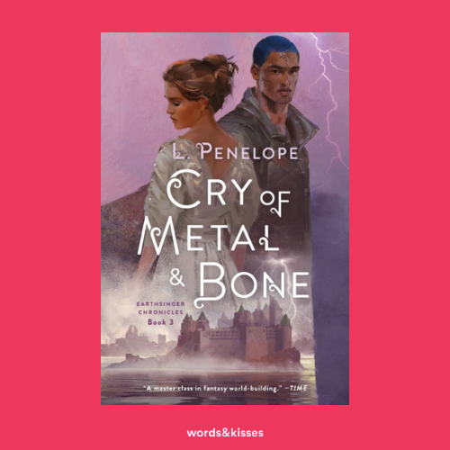 Cry of Metal and Bone by L. Penelope