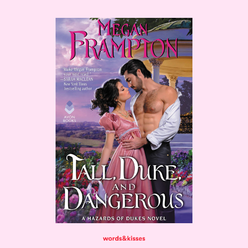 Tall, Duke and Dangerous by Megan Frampton (The Hazards of Dukes #2)