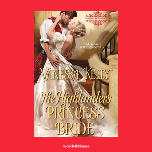 The Highlander's Princess Bride by Vanessa Kelly (The Improper Princesses #3)