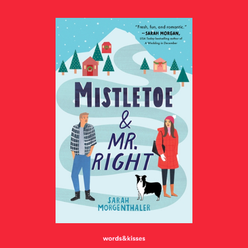 Mistletoe and Mr Right by Sarah Morgenthaler