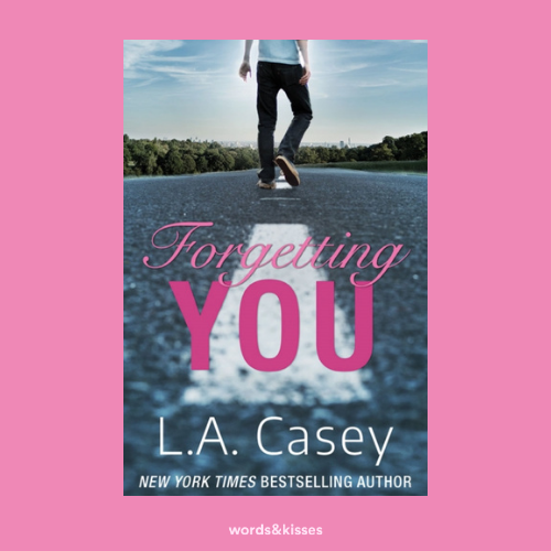 Forgetting You by L. A. Casey