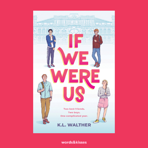 If We Were Us by K. L. Walther