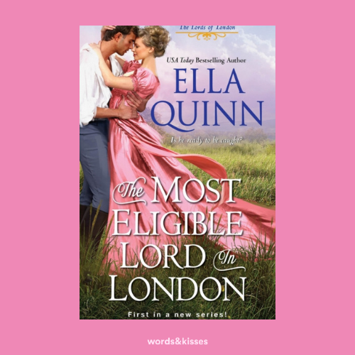 The Most Eligible Lord in London by Ella Quinn (The Lords of London #1)