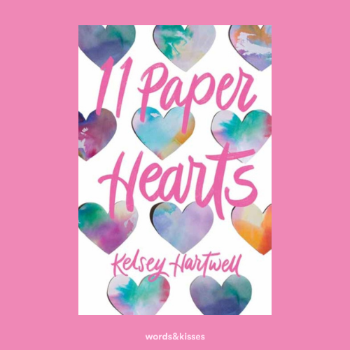 11 Paper Hearts by Kelsey Hartwell