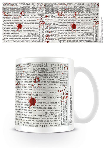 The Shining (All Work and No Play) Coffee Mug