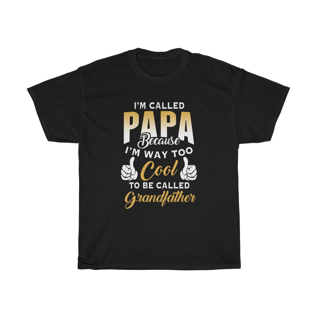 I'm Called Papa - Unisex Heavy Cotton Tee