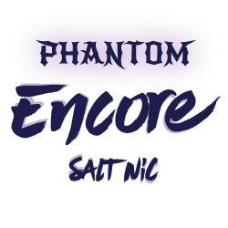 Phantom Encore (Salt Nicotine)