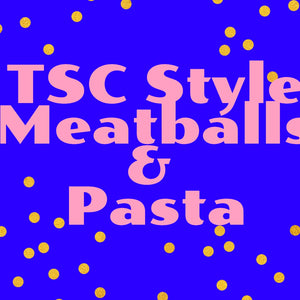 Dinner This Week: TSC Style Meatballs and Pasta