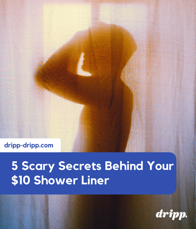 5 Scary Secrets Behind Your $10 Shower Liner