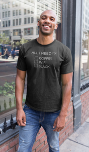 All I Need Is This T Shirt - NomadCulture - T-Shirt for Remote Workers and Digital Nomads