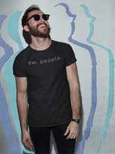 Load image into Gallery viewer, Ew, People T-Shirt - NomadCulture - T-Shirt for Remote Workers and Digital Nomads