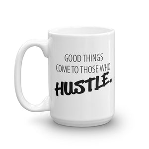 Good Things Come with Hustle Mug - NomadCulture - T-Shirt for Remote Workers and Digital Nomads