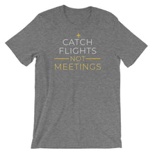 Load image into Gallery viewer, Catch Flights T-Shirt - NomadCulture - T-Shirt for Remote Workers and Digital Nomads