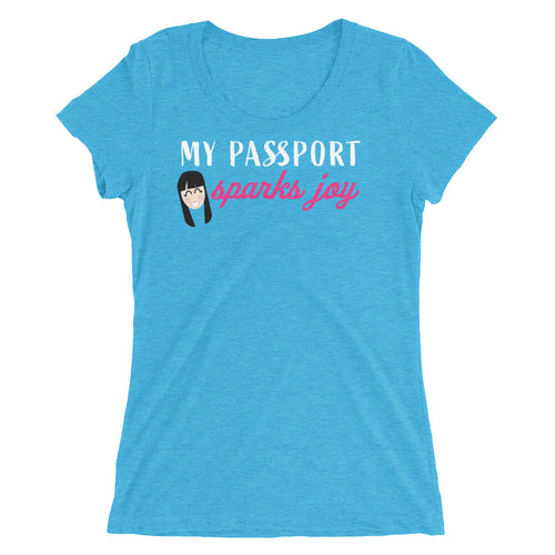 My Passport Sparks Joy Ladies Tee - NomadCulture - T-Shirt for Remote Workers and Digital Nomads