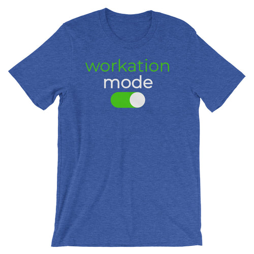 Workation Mode T-Shirt - NomadCulture - T-Shirt for Remote Workers and Digital Nomads