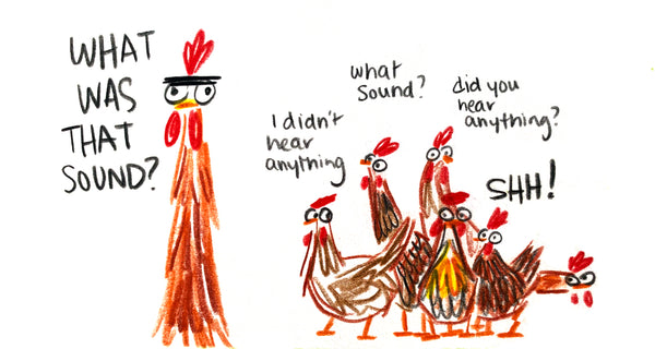 """Rooster: """"What was that sound?"""" Most of the chickens are skeptical that he heard anything at all, except for Eggatha. She believes him."""