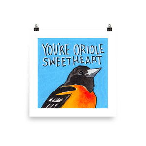 You're Oriole Sweetheart Print