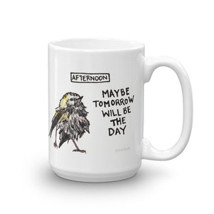 Maybe Tomorrow Mug