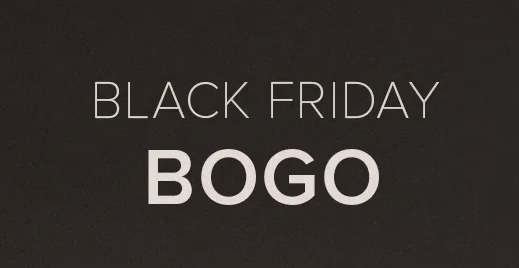 Black Friday - Cyber Monday BOGO
