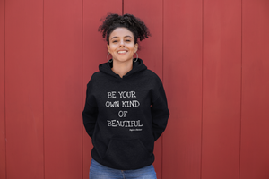 Be Your Own Kind Of Beautiful Unisex Hoodie