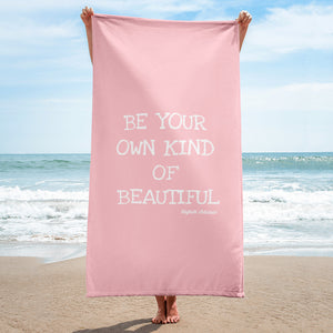Be Your Own Kind Of Beautiful Pool / Beach Towel