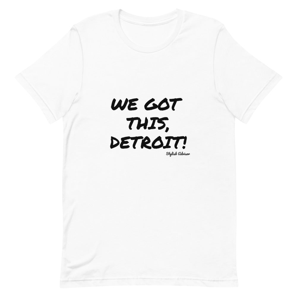 WE GOT THIS, DETROIT! Short-Sleeve Unisex T-Shirt
