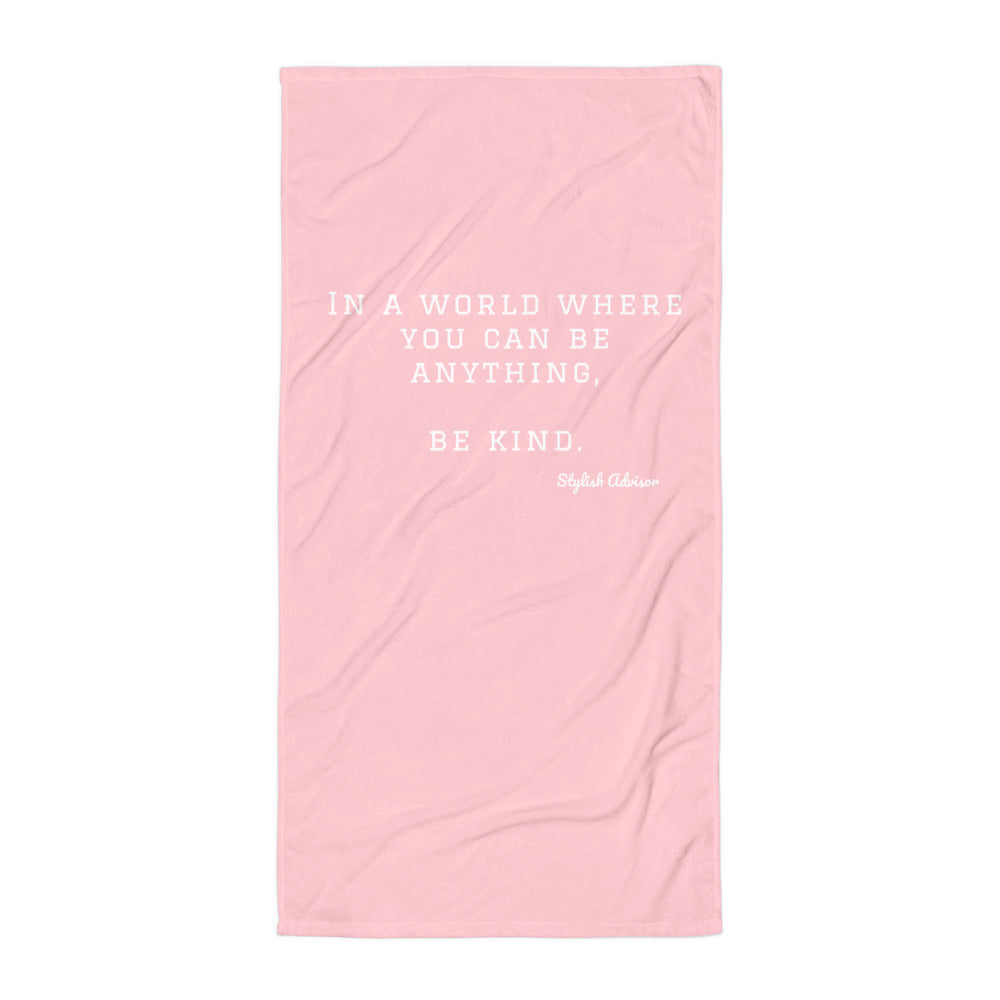 In A World You Can Be Anything Be Kind Pool Beach Towel