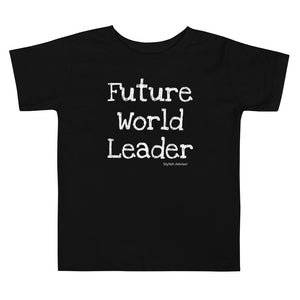 Stylish Advisor Future World Leader Toddler Short Sleeve Tee