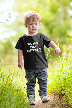 WE GOT THIS, DETROIT! Toddler Short Sleeve Tee