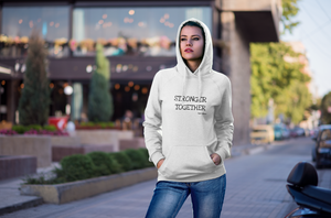 Stronger Together Unisex Hoodie