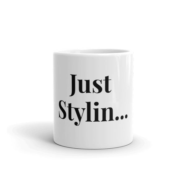 Just Stylin Coffee Mug | Fashion Stylist Coffee Mug | Hair Stylist Coffee Mug | Blogger Coffee Mug | Tea Cup