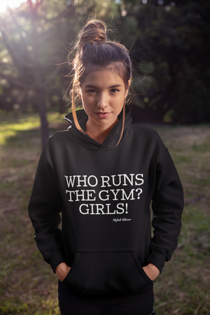 Who Runs The Gym Girls Unisex hoodie | Gym Hoodie | Feminist Hoodie