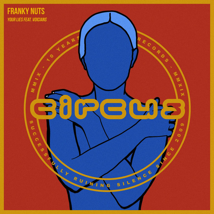 'Your Lies' with Franky Nuts out now on Circus Records (Free Download)