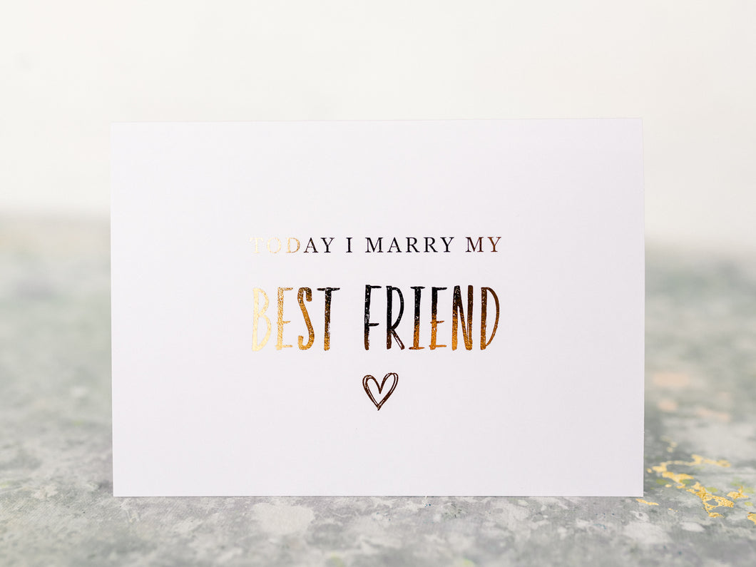 Greeting Card | Today I marry my best friend