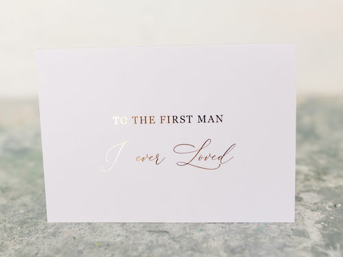 Greeting Card | To the first man I ever loved