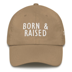 Born & Raised Dad Cap