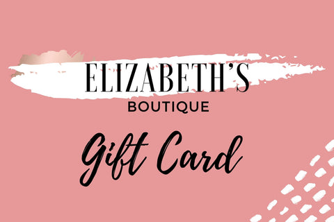 Gift Card - Elizabeth's Boutique