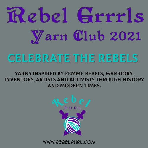 2021 Rebel Grrrl Yarn Club - PRE-ORDER