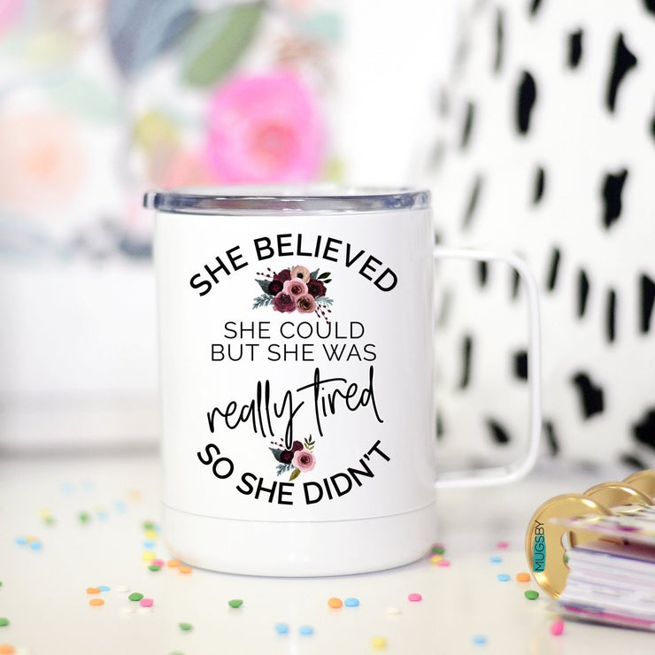 She Believed She Could But She was Really Tired Travel Mug