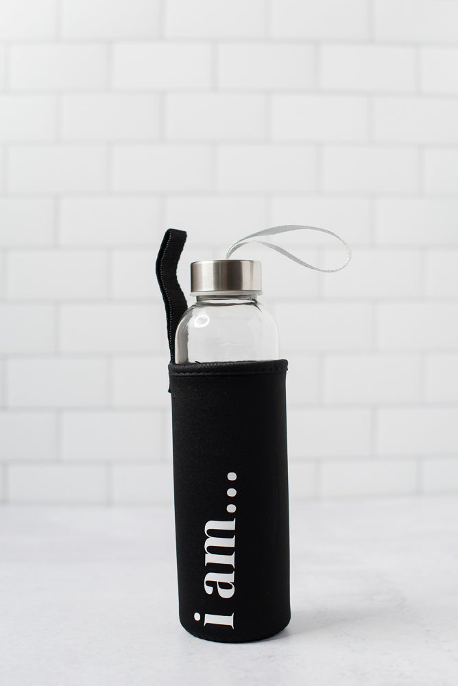 "The ""I am"" Glass Water Bottle"